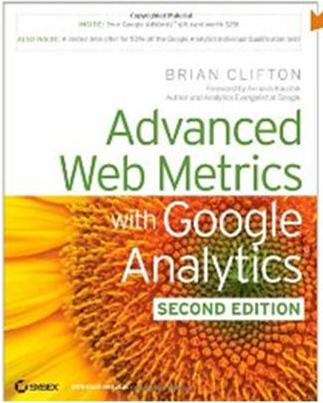 Click Here To Buy Advanced Web Metrics with Google Analytics by Brian Clifton