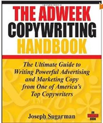 Click Here To Buy The Adweek Copywriting Handbook by Joe Sugarman