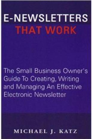 Click Here To Buy E-Newsletters That Work by Mike Katz