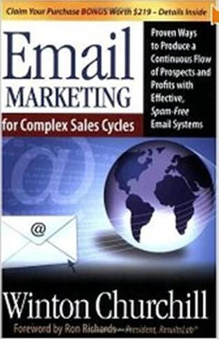 Click Here To Buy Email Marketing for Complex Sales Cycles by Winton Churchill and Ron Richards
