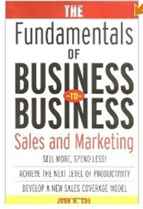 Click Here To Buy The Fundamentals of Business-to-Business Sales & Marketing
