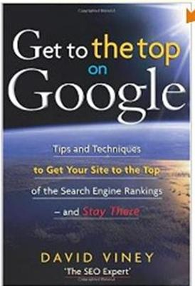 Click Here To Buy Get to the Top on Google by David Viney