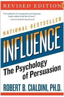 Click Here To Buy Influence: The Psychology of Persuasion by Robert Cialdini