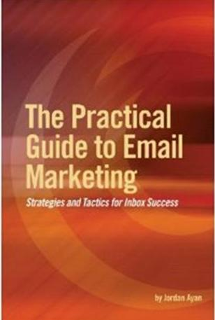 Click Here To Buy The Practical Guide to Email Marketing by Jordan Ayan