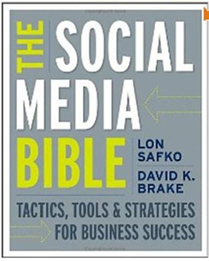 Click Here To Buy The Social Media Bible by Lon Safko and David K. Brake