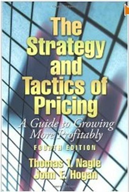 Click Here To Buy The Strategy and Tactics of Pricing by Thomas T. Nagle and John Hogan