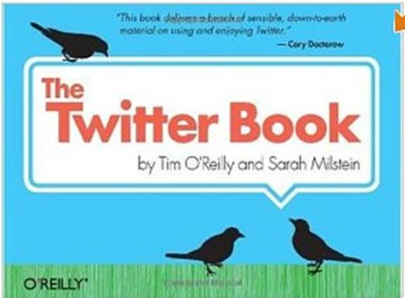 Click Here To Buy The Twitter Book by Tim O'Reilly and Sarah Milstein