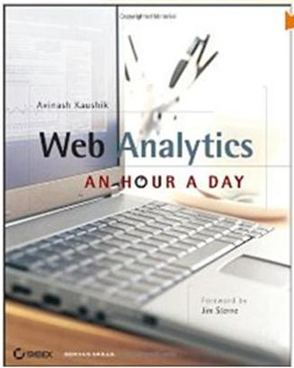 Click Here To Buy Web Analytics: An Hour a Day by Avinash Kaushik
