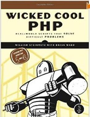 Click Here To Buy Wicked Cool PHP: Real-World Scripts That Solve Difficult Problems