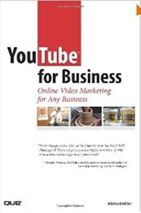 Click Here To Buy YouTube for Business by Michael Miller
